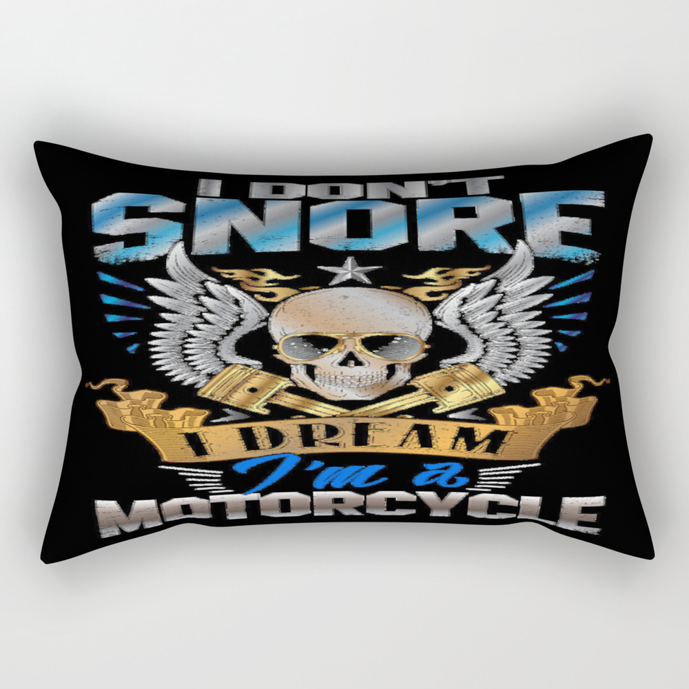 I Don't Snore I Dream I'm A Motorcycle Funny Quote Rectangular Pillow RPW9201650