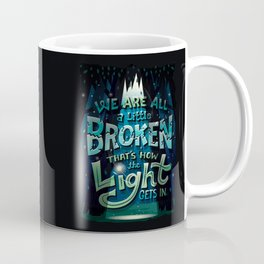 We are all broken Coffee Mug