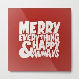 Merry Everything Happy Always Metal Print