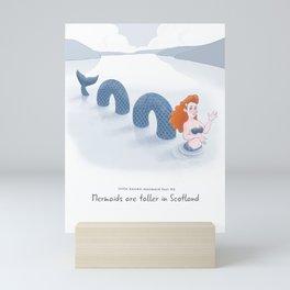 Little known mermaid fact #2: Mermaids are taller in Scotland Mini Art Print