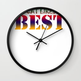 The cat like me best Wall Clock