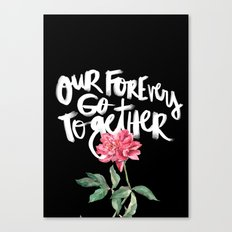 Our Forevers Go Together Canvas Print