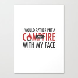 I would rather put a campfire out with my face / Debra Morgan / Dexter Canvas Print