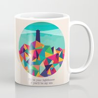 sayings Mugs featuring I'll be your lighthouse if you'll be my sea by Picomodi