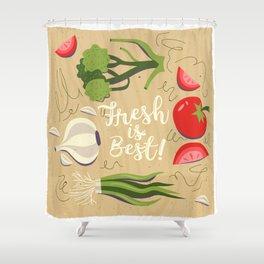Fresh Is Best In The Kitchen Shower Curtain