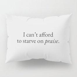 Starve on Praise Pillow Sham