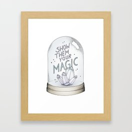 Show them your magic Framed Art Print