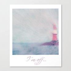 I`m off Canvas Print