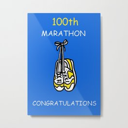 100th Marathon Congratulations. Metal Print