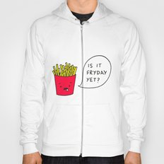 Is it Fryday yet? Hoody