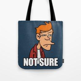 Fry is not sure Tote Bag