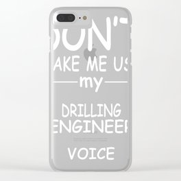 DRILLING-ENGINEER-tshirt,-my-DRILLING-ENGINEER-voice Clear iPhone Case