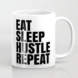 Eat Sleep Hustle Repeat Coffee Mug