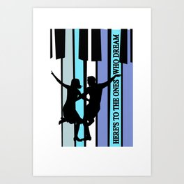 Here's to the ones who dream Art Print