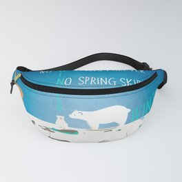 No winter lasts forever 1 Fanny Pack
