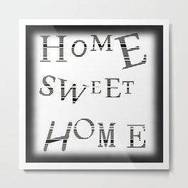 Home Sweet Home #3 Metal Print