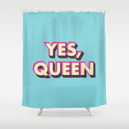 Yes, Queen Shower Curtain