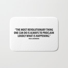 The most revolutionary thing one can do is always to proclaim loudly what is happening. Bath Mat
