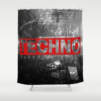 techno Shower Curtains featuring techno saved my night by naidl