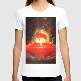 Famous humourous quotes series: Atomic mushroom explosion  T-shirt