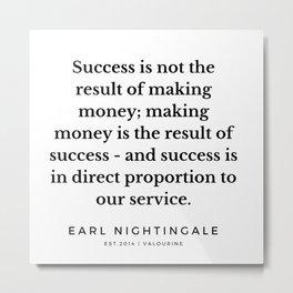 23  |  Earl Nightingale Quotes | 190829 Metal Print