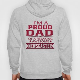 I'M A PROUD NEWSCASTER'S DAD Hoody