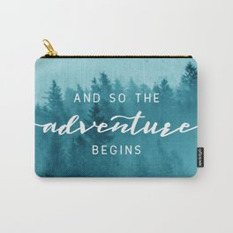 And So The Adventure Begins - Turquoise Forest Carry-All Pouch