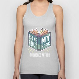 Ask Me About My Book Published Author tee. Unisex Tank Top