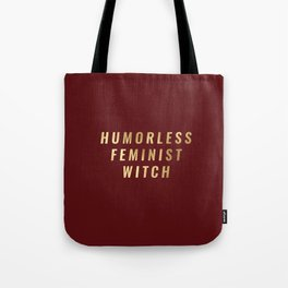 Humorless Feminist Witch Tote Bag