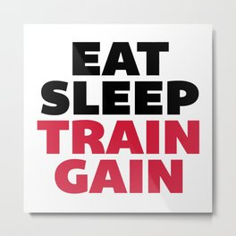 Eat Sleep Train Gain Gym Quote Metal Print
