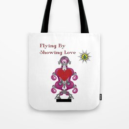 Flying By Showing Love Tote Bag