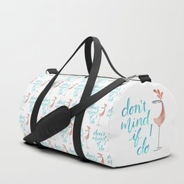 Don't Mind if I do - Rosé Duffle Bag