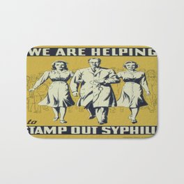 Vintage poster - We Are Helping to Stamp Out Syphilis Bath Mat