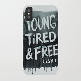 Too Old (and Too Young) for This Shit iPhone Case