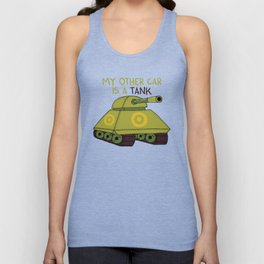 My other car is a tank Unisex Tank Top