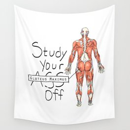 Study Your Gluteus Maximus Off Wall Tapestry