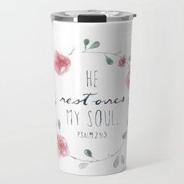 He Restores My Soul. Psalm 23:3, bible verse, watercolor flowers Travel Mug