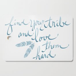 Find Your Tribe and Love Them Hard Hand-Drawn Lettering Cutting Board