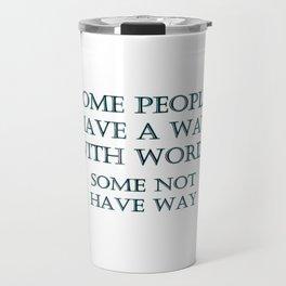 "Funny ""Way With Words"" Joke Travel Mug"