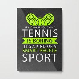 Tennis Player Fun Gift Idea Metal Print