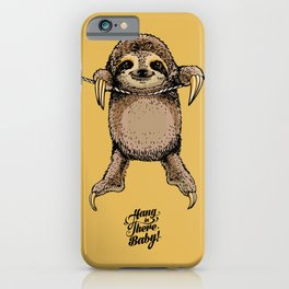 Hang in There Baby Sloth iPhone Case