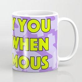 I'll Pay You Back When I'm Famous (Purple) Coffee Mug