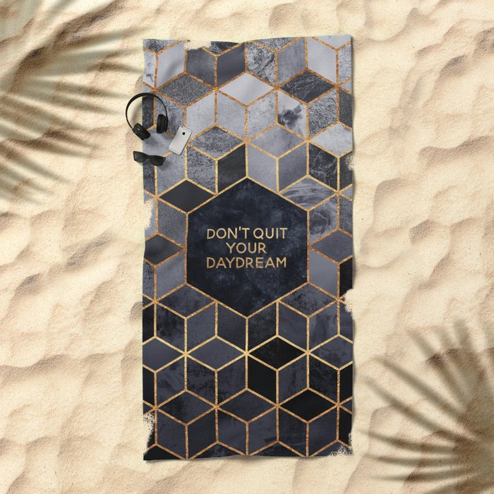 Don't quit your daydream Beach Towel