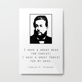 "Spurgeon Quote ""I have a great Christ"" Metal Print"