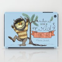 wild things iPad Cases featuring Wild Things by Sofia Verger