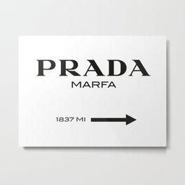 PradaMarfa sign Metal Print