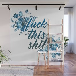 fuck this shit Wall Mural