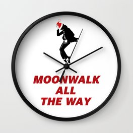 Moonwalk All the Way White Wall Clock
