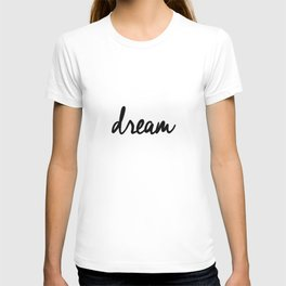 Dream black and white typography poster black-white design bedroom wall art home decor apartment T-shirt