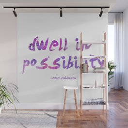 Dwell in Possibility Wall Mural